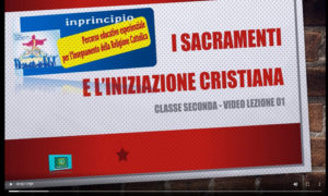 Classe seconda. Lezione 01: I SACRAMENTI E L'INIZIAZIONE CRISTIANA
