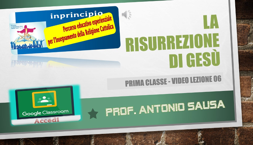 Classe prima. Lezione 06: LA RESURREZIONE